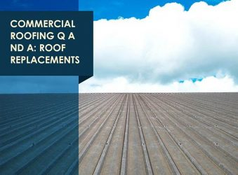 Commercial Roofing Q and A: Roof Replacements