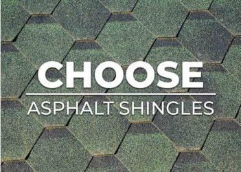 Top Reasons to Choose Asphalt Shingles for Your Home