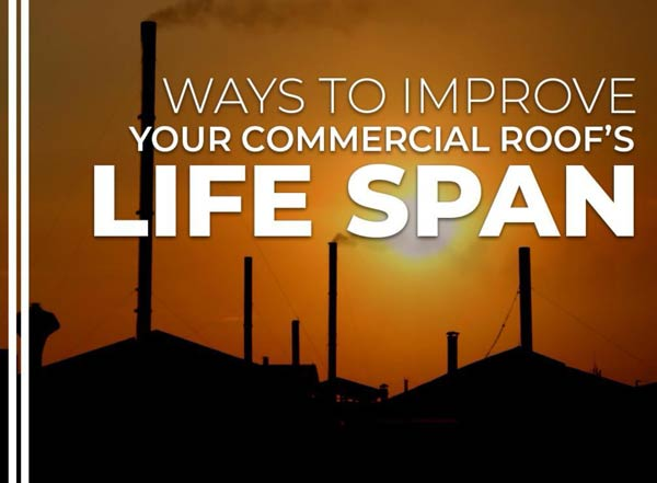 Ways to Improve Your Commercial Roof's Life Span